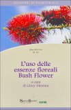 L'uso delle Essenze Floreali Bush Flower - Quaderno n.10