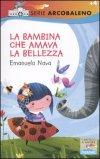 La Bambina che Amava la Bellezza  - Libro
