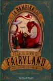 La Bambina che Fece il Giro di Fairyland per Salvare la Fantasia - Libro