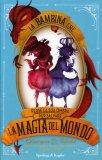 La Bambina che Perse la Sua Ombra per Salvare la Magia del Mondo  - Libro