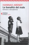 LA BANALITà DEL MALE Eichmann a Gerusalemme di Hannah Arendt