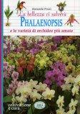 Phalaenopsis e le varietà di orchidee più amate  - Libro