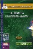 La Benattia: I 12 Vantaggi della Malattia  - DVD