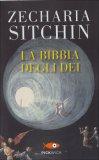 LA BIBBIA DEGLI DEI di Zecharia Sitchin