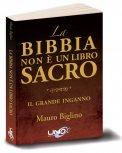LA BIBBIA NON è UN LIBRO SACRO Il Grande Inganno di Mauro Biglino