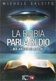 La Bibbia Parla di Dio...ma anche di Alieni - Libro