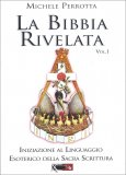 La Bibbia Rivelata - Vol. I — Libro