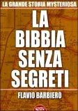 LA BIBBIA SENZA SEGRETI — di Flavio Barbiero