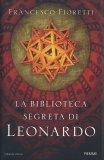 La Biblioteca Segreta di Leonardo - Libro