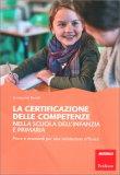 La Certificazione delle Competenze nella Scuola dell'Infanzia e Primaria - Libro
