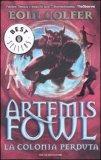 Artemis Fowl - La Colonia Perduta  - Libro