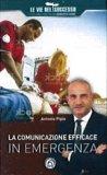La Comunicazione Efficace in Emergenza - Libro