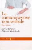 LA COMUNICAZIONE NON VERBALE di Marino Bonaiuto, Fridanna Maricchiolo