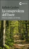 LA CONSAPEVOLEZZA DELL'ESSERE — Ovvero in cammino con l'Io Sono di Raffaele Cavaliere, Cavaliere