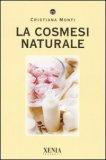 La Cosmesi Naturale  - Libro