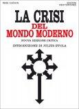 La Crisi del Mondo Moderno - Libro