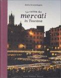 La Cucina dei Mercati in Toscana - Libro