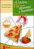 La Cucina Etica per Mamma e Bambino — Libro