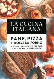 La Cucina Italiana - Pane, Pizza e Dolci da Forno — Libro