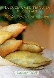 La Cucina Mediterranea del Bel Paese: L'Italia Vegetariana e Vegana - Libro