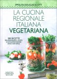 La Cucina Regionale Italiana Vegetariana — Libro