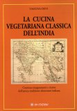 La Cucina Vegetariana Classica dell'India