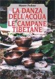 La Danza dell'Acqua e le Campane Tibetane - Libro