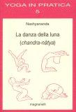 La Danza della Luna - Chandra-natya — Libro