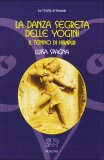La Danza Segreta delle Yogini  - Libro