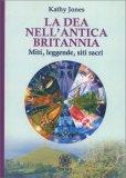La Dea nell'Antica Britannia  - Libro