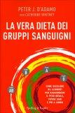 La Vera Dieta dei Gruppi Sanguigni - Libro
