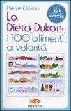 La Dieta Dukan: I 100 Alimenti a Volontà - Libro