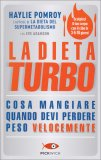 La Dieta Turbo: Cosa Mangiare quando devi Perdere Peso Velocemente - Libro
