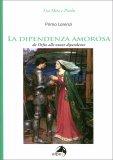 La Dipendenza Amorosa - Da Orfeo alle Nuove Dipendenze - Libro