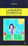 La Disabilità Intellettiva  - Libro