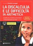 La Discalculia e le Difficoltà in Aritmetica - Libro
