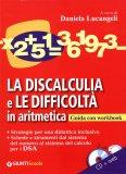 La Discalculia e le Difficoltà in Aritmetica + CD  - Libro