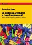 La Dislessia Evolutiva e i suoi Trattamenti  - Libro