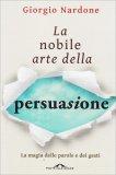 La Nobile Arte della Persuasione - Libro