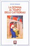 La Donna al Tempo delle Cattedrali - Libro