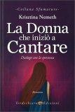 La Donna che Iniziò a Cantare — Libro