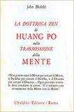 La Dottrina Zen di Huang Po sulla Trasmissione della Mente - Libro