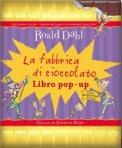 La Fabbrica di Cioccolato - Libro Pop-up