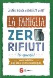 La Famiglia Zero Rifiuti (o Quasi) - Libro