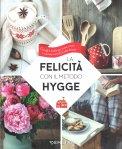 La Felicità con il Metodo Hygge - Libro