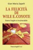 La Felicità di Wile E. Coyote - Libro