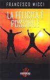 La Felicità è Possibile - Libro