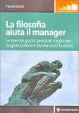 La Filosofia Aiuta il Manager - Libro