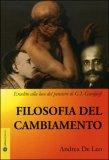 LA FILOSOFIA DEL CAMBIAMENTO Eraclito alla luce del pensiero di G.I. Gurdjieff di Andrea De Leo