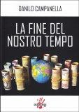 LA FINE DEL NOSTRO TEMPO di Danilo Campanella